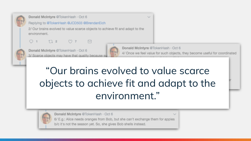 """""""Our brains evolved to value scarce objects to ..."""