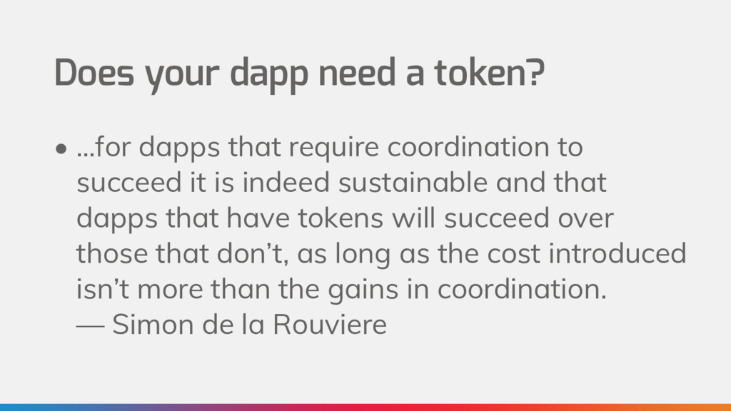 Does your dapp need a token? • …for dapps that ...