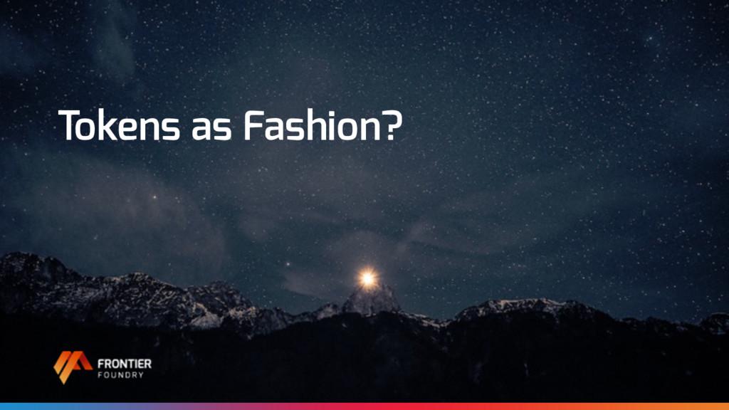 Tokens as Fashion?