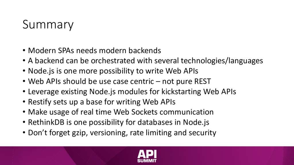Summary • Modern SPAs needs modern backends • A...