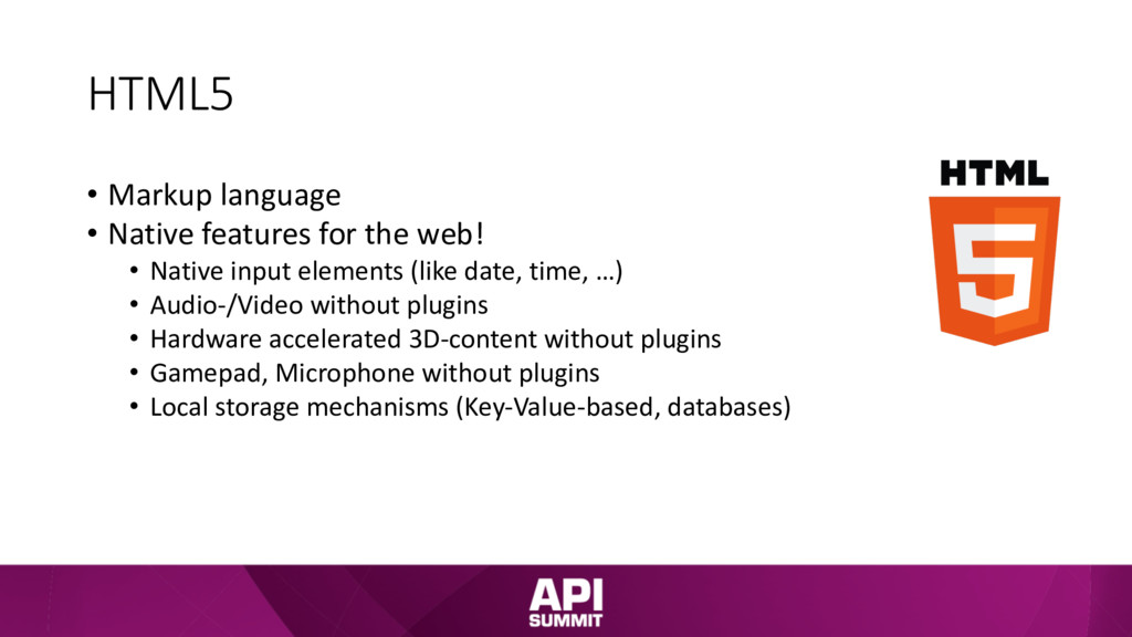 HTML5 • Markup language • Native features for t...