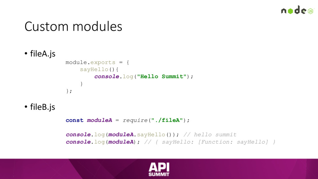 Custom modules • fileA.js • fileB.js module.exp...