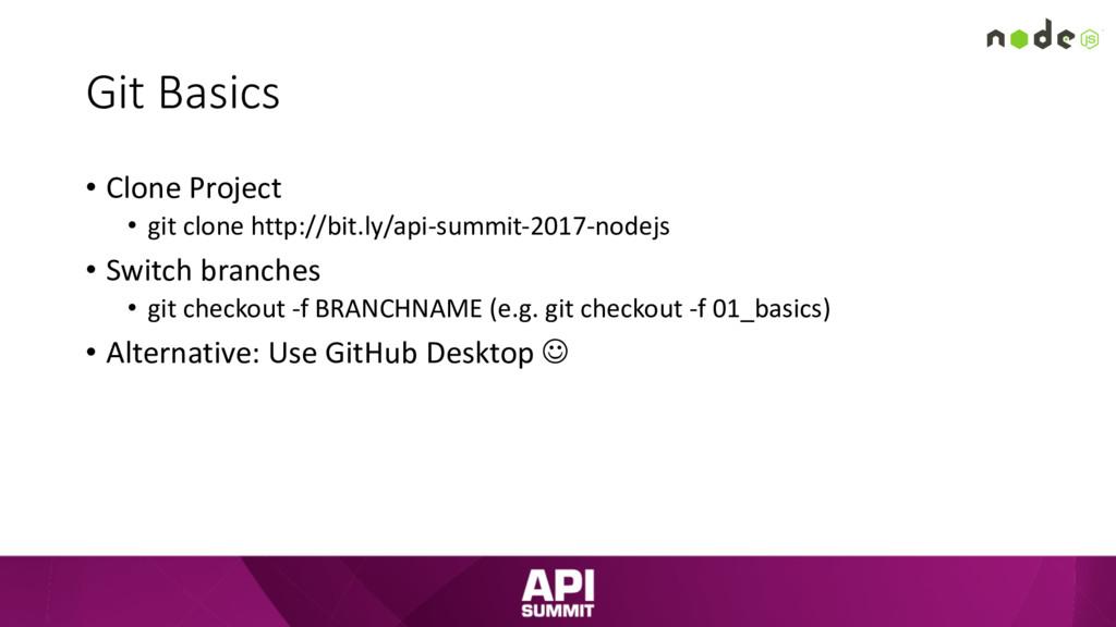 Git Basics • Clone Project • git clone http://b...