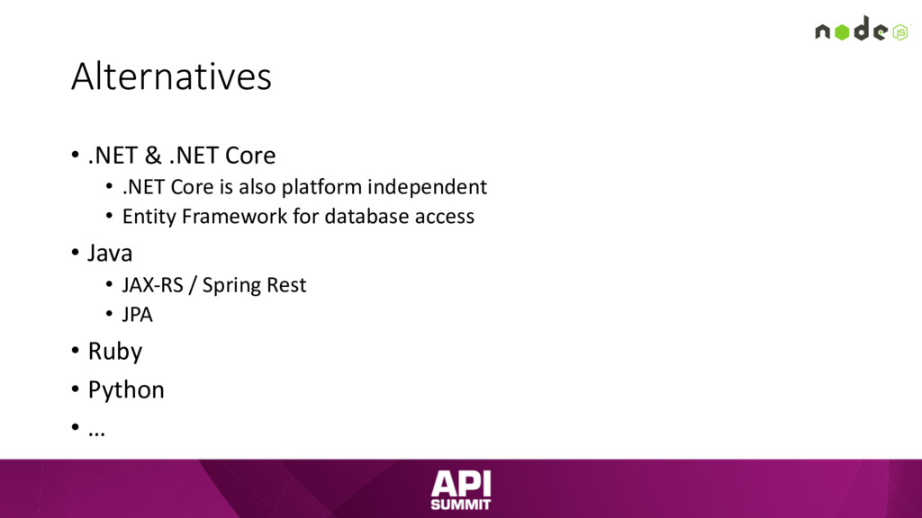Alternatives • .NET & .NET Core • .NET Core is ...
