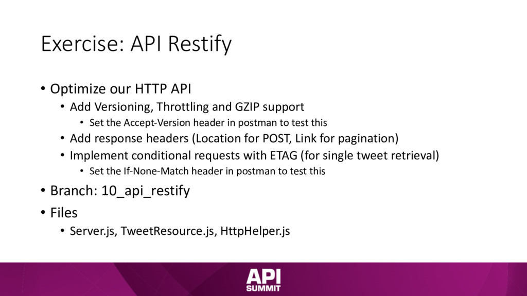 Exercise: API Restify • Optimize our HTTP API •...