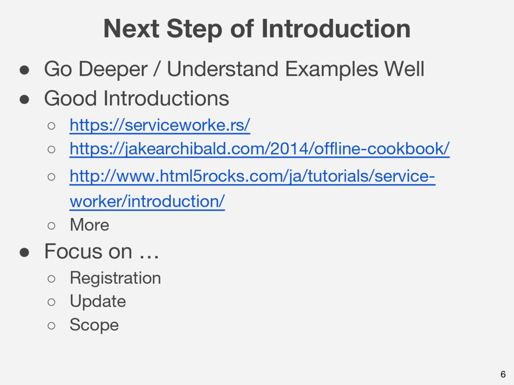 Next Step of Introduction 6 ● Go Deeper / Under...