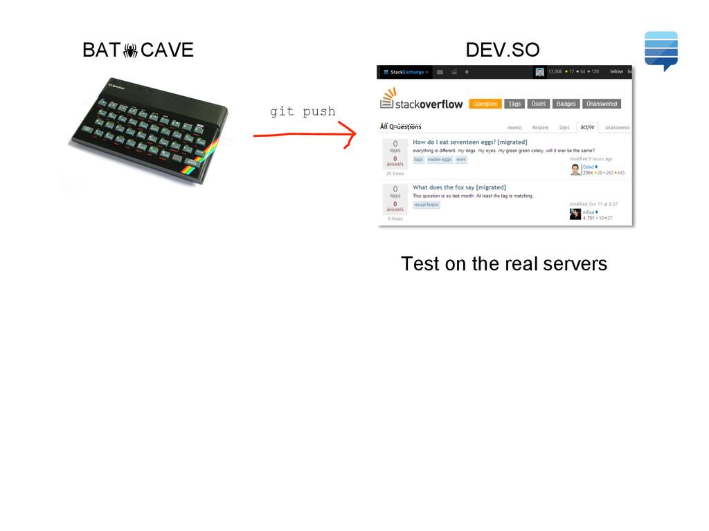 BAT!CAVE DEV.SO Test on the real servers git pu...