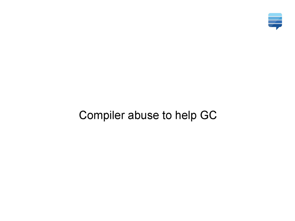 Compiler abuse to help GC