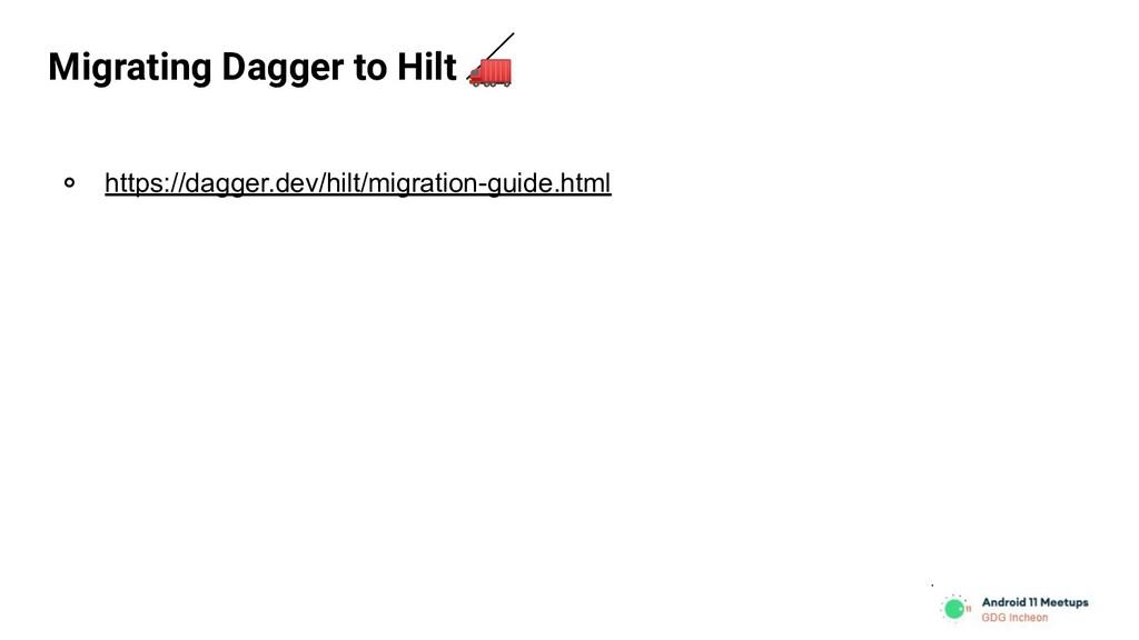 Migrating Dagger to Hilt  ० https://dagger.dev/...