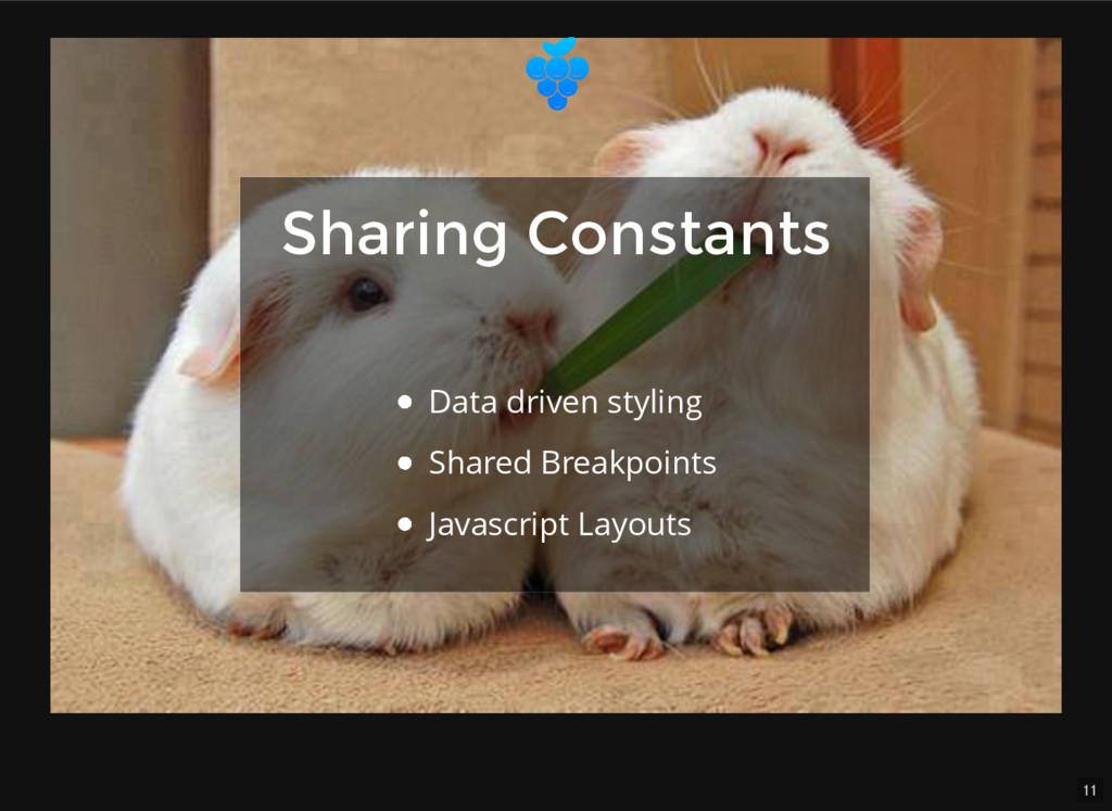 11 Sharing Constants Sharing Constants Data dri...