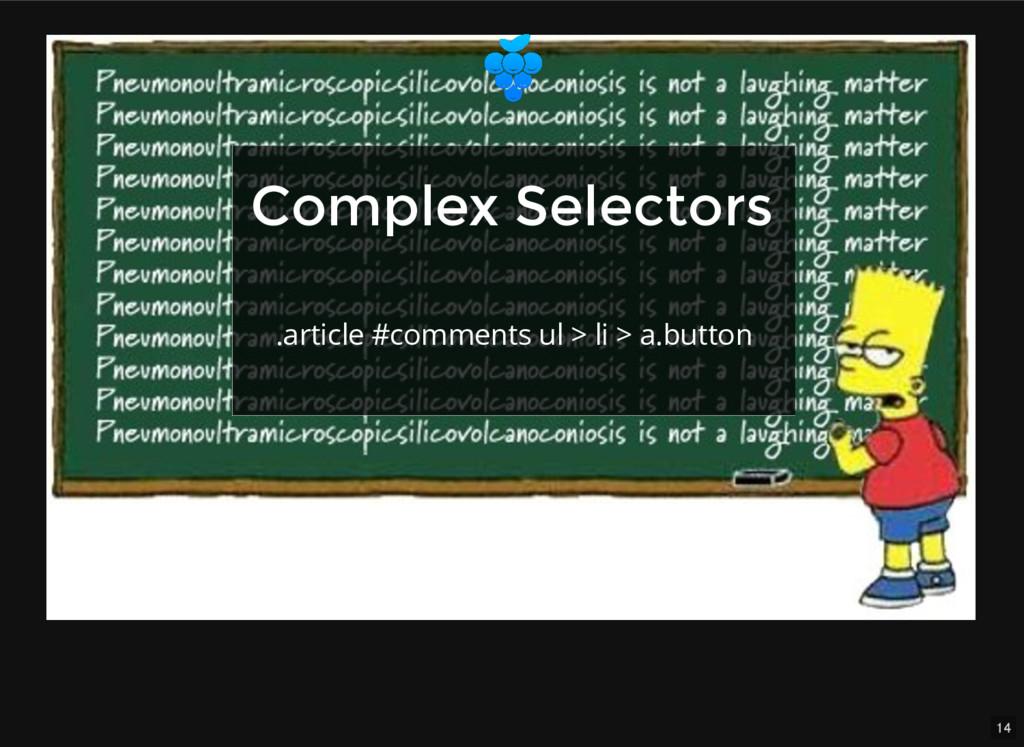 14 Complex Selectors Complex Selectors .article...