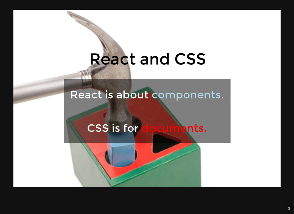 3 React and CSS React and CSS React is about Re...