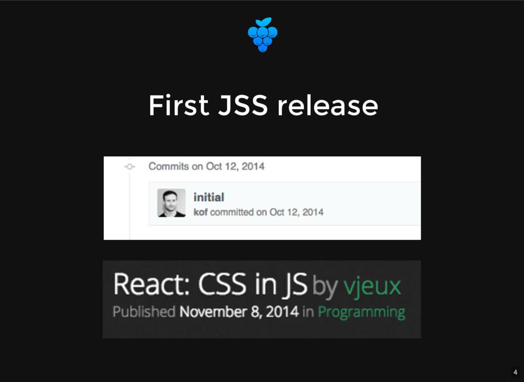 4 First JSS release First JSS release