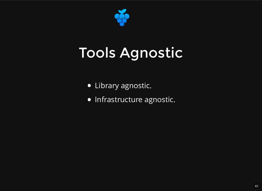 41 Tools Agnostic Tools Agnostic Library agnost...
