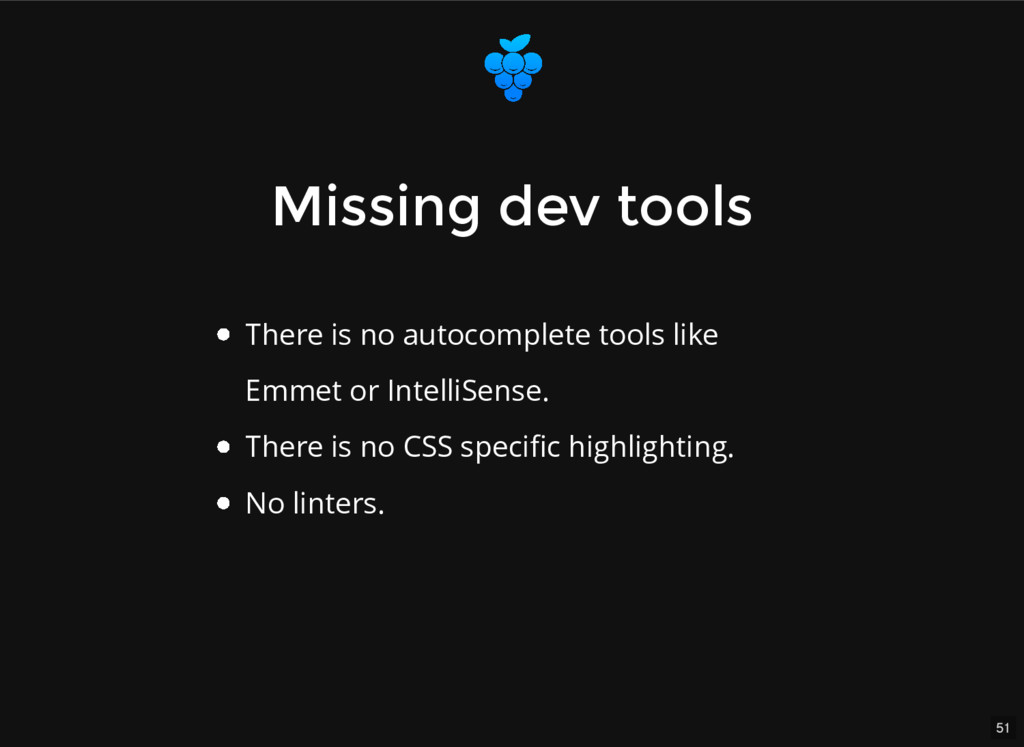 51 Missing dev tools Missing dev tools There is...
