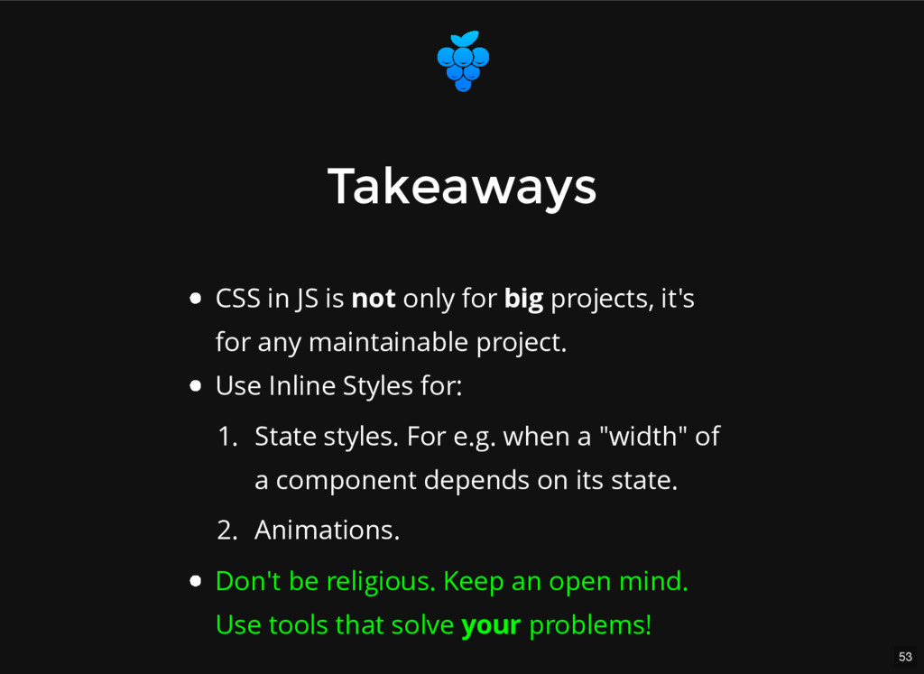 53 Takeaways Takeaways CSS in JS is not only fo...