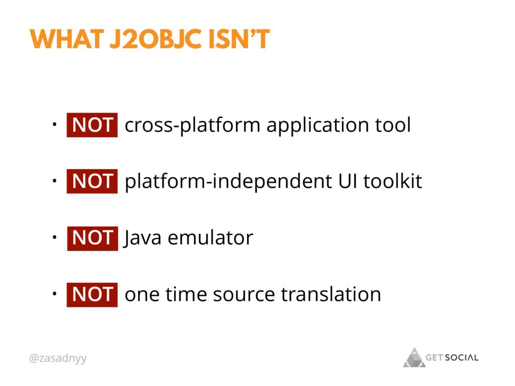 @zasadnyy • NOT cross-platform application tool...