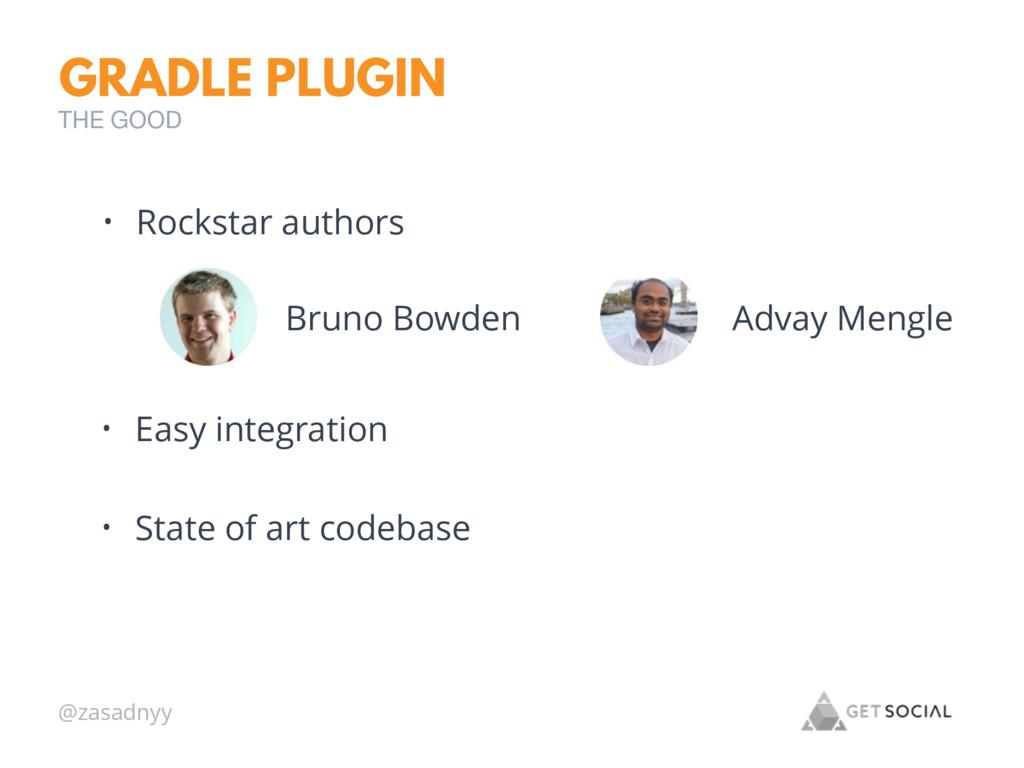 @zasadnyy GRADLE PLUGIN • Easy integration • St...