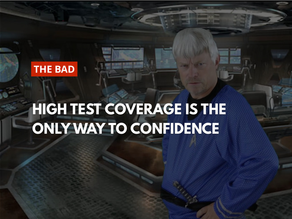 @zasadnyy HIGH TEST COVERAGE IS THE ONLY WAY TO...