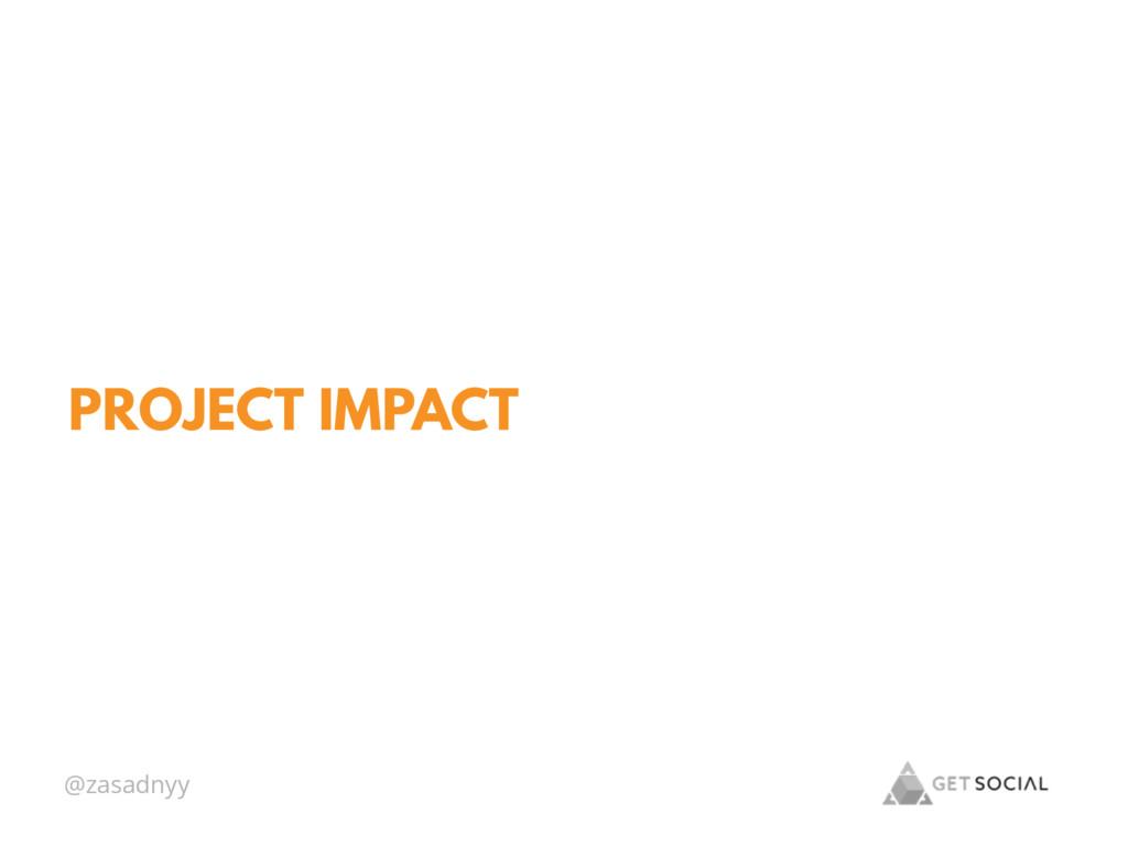 @zasadnyy PROJECT IMPACT