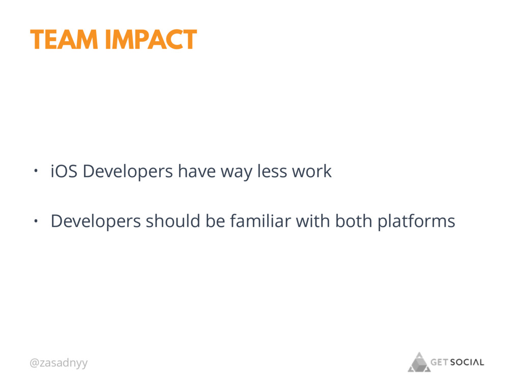 @zasadnyy TEAM IMPACT • iOS Developers have way...