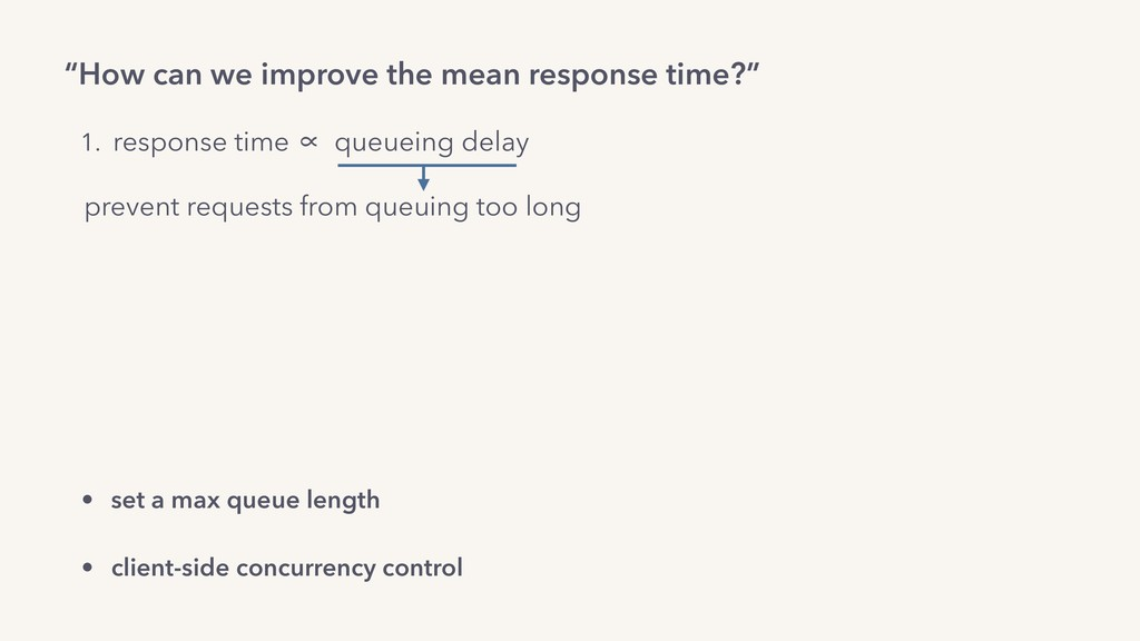 """How can we improve the mean response time?"" 1...."