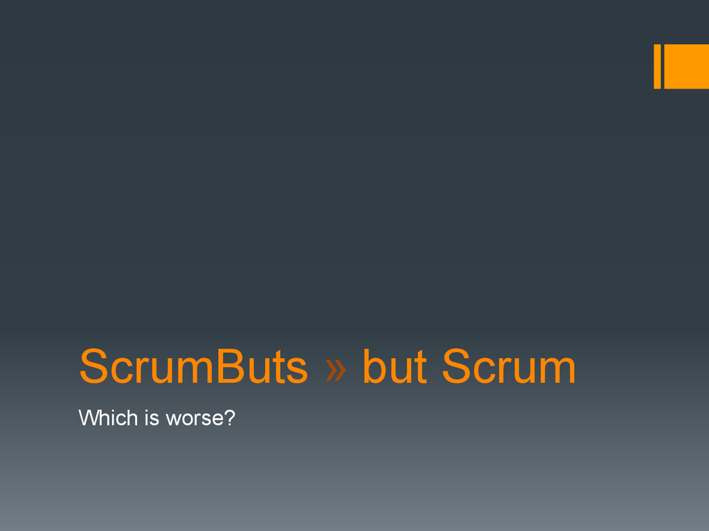 ScrumButs » but Scrum Which is worse?