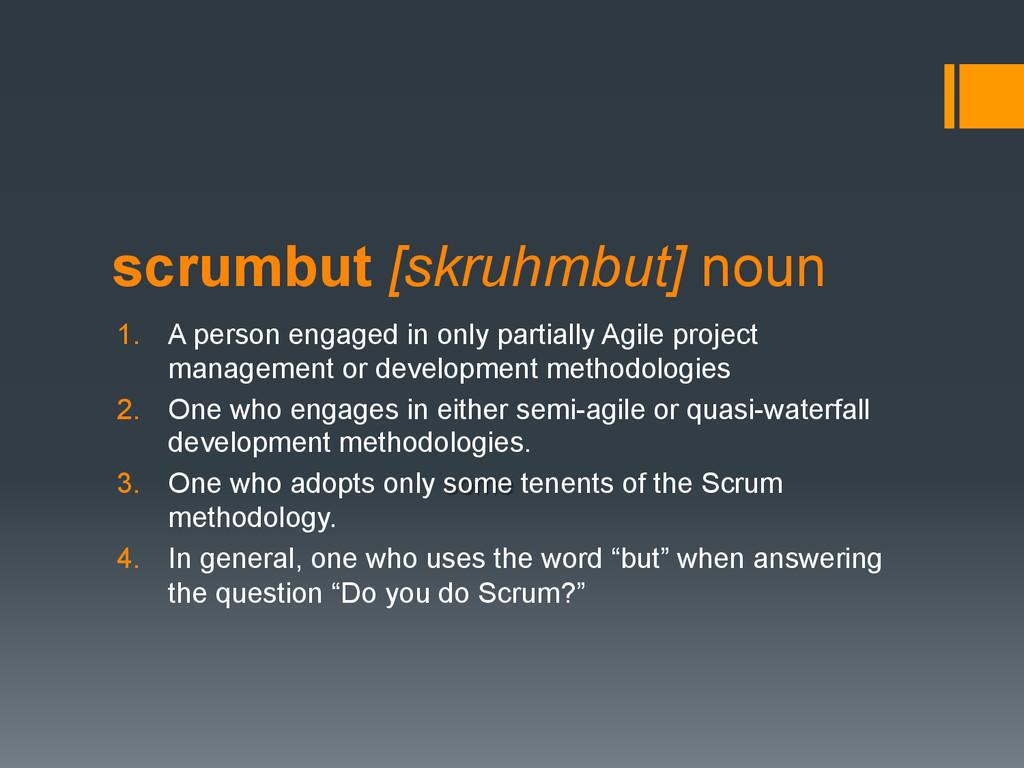 scrumbut [skruhmbut] noun 1. A person engaged ...