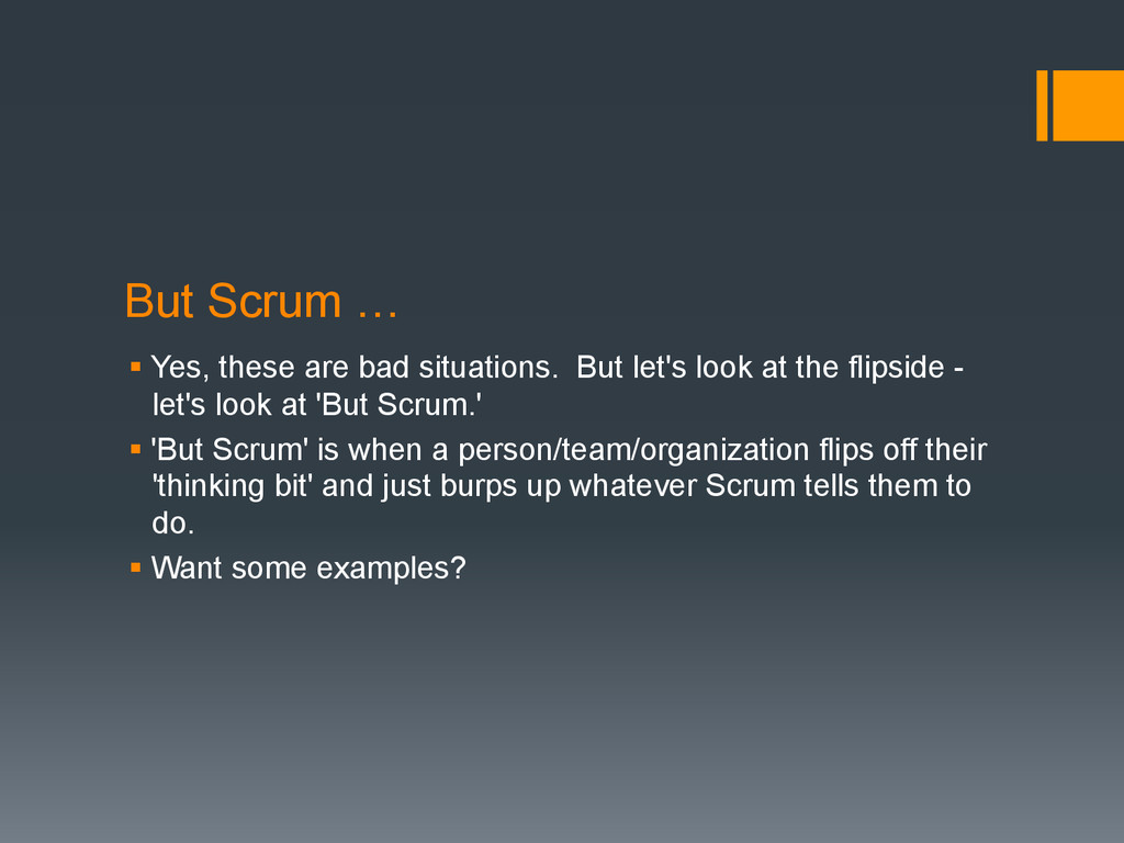 But Scrum … § Yes, these are bad situations. B...