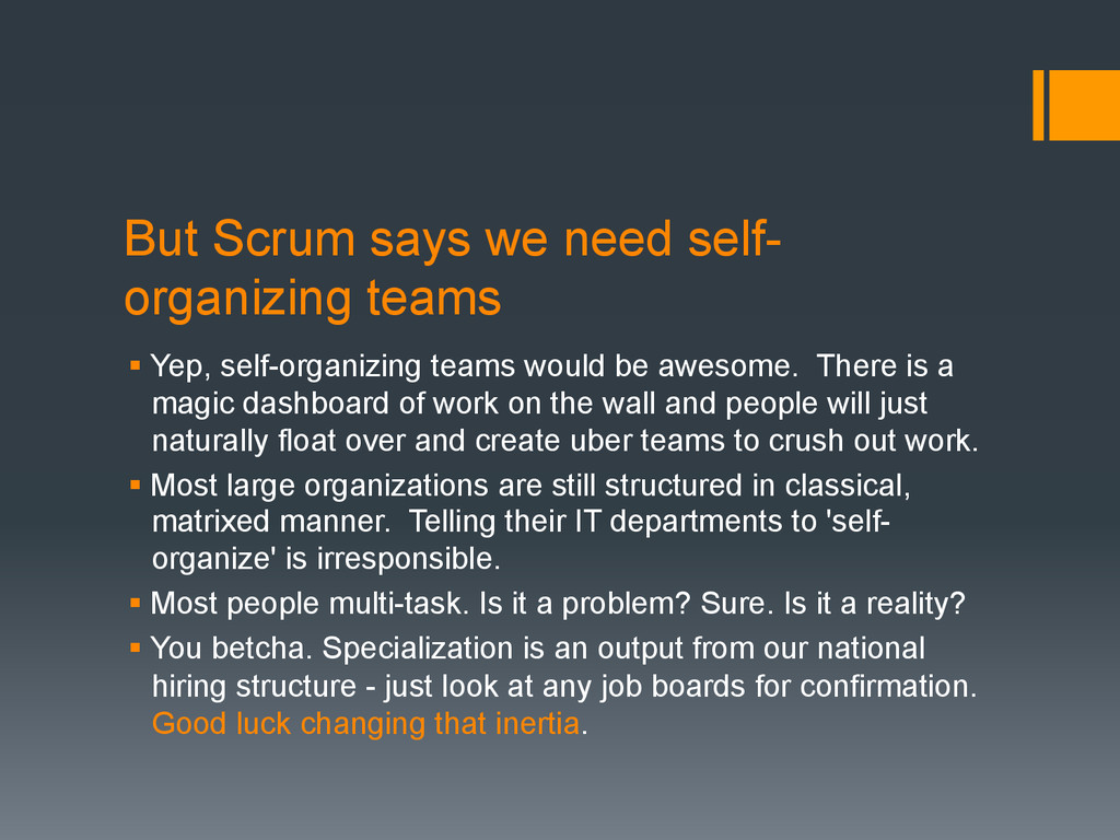 But Scrum says we need self- organizing teams §...