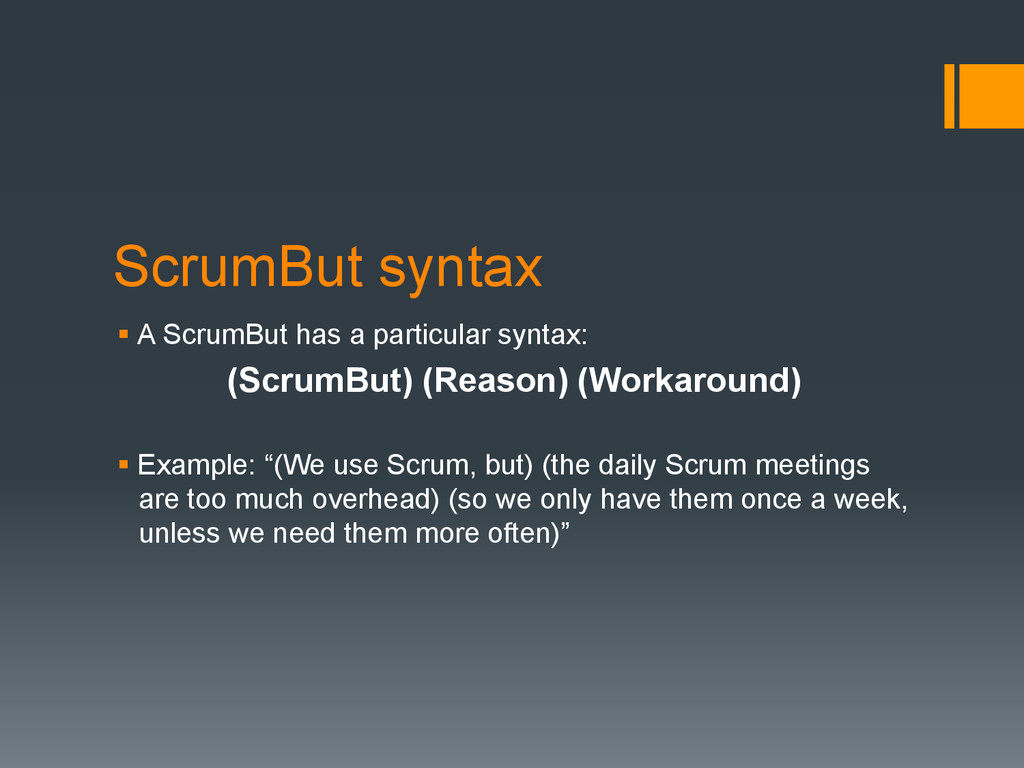 ScrumBut syntax § A ScrumBut has a particular ...