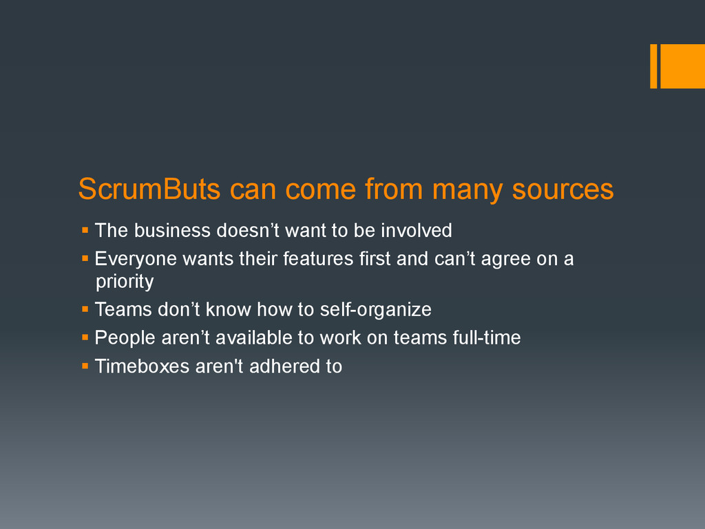 ScrumButs can come from many sources § The bus...