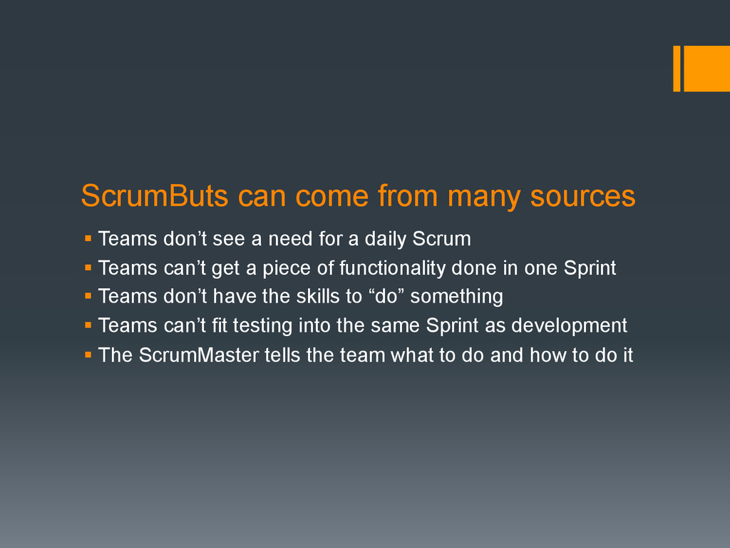 ScrumButs can come from many sources § Teams d...