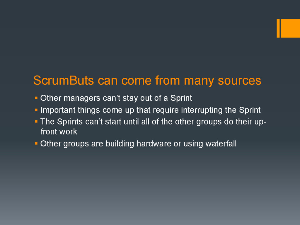 ScrumButs can come from many sources § Other m...