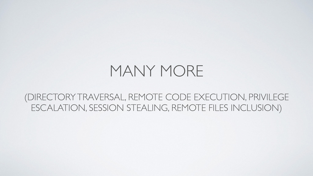 MANY MORE (DIRECTORY TRAVERSAL, REMOTE CODE EXE...