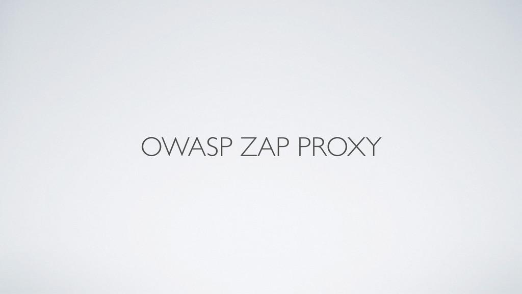 OWASP ZAP PROXY