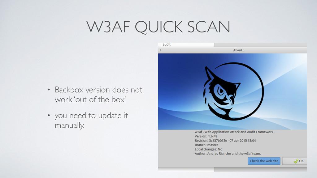 W3AF QUICK SCAN • Backbox version does not work...