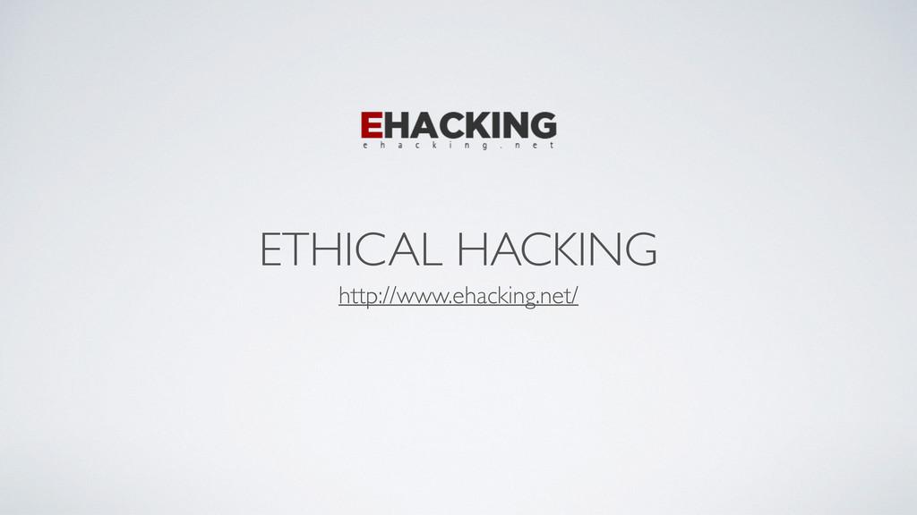 ETHICAL HACKING http://www.ehacking.net/