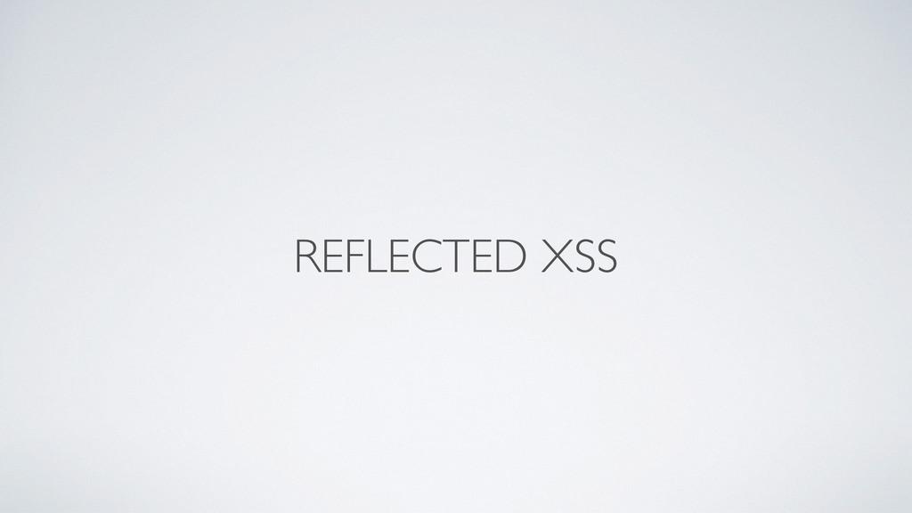 REFLECTED XSS