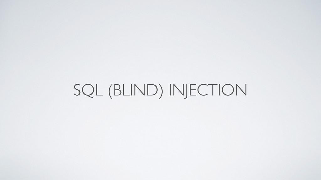 SQL (BLIND) INJECTION