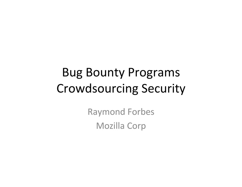 Bug Bounty Programs Crowdsourcing Security Raym...