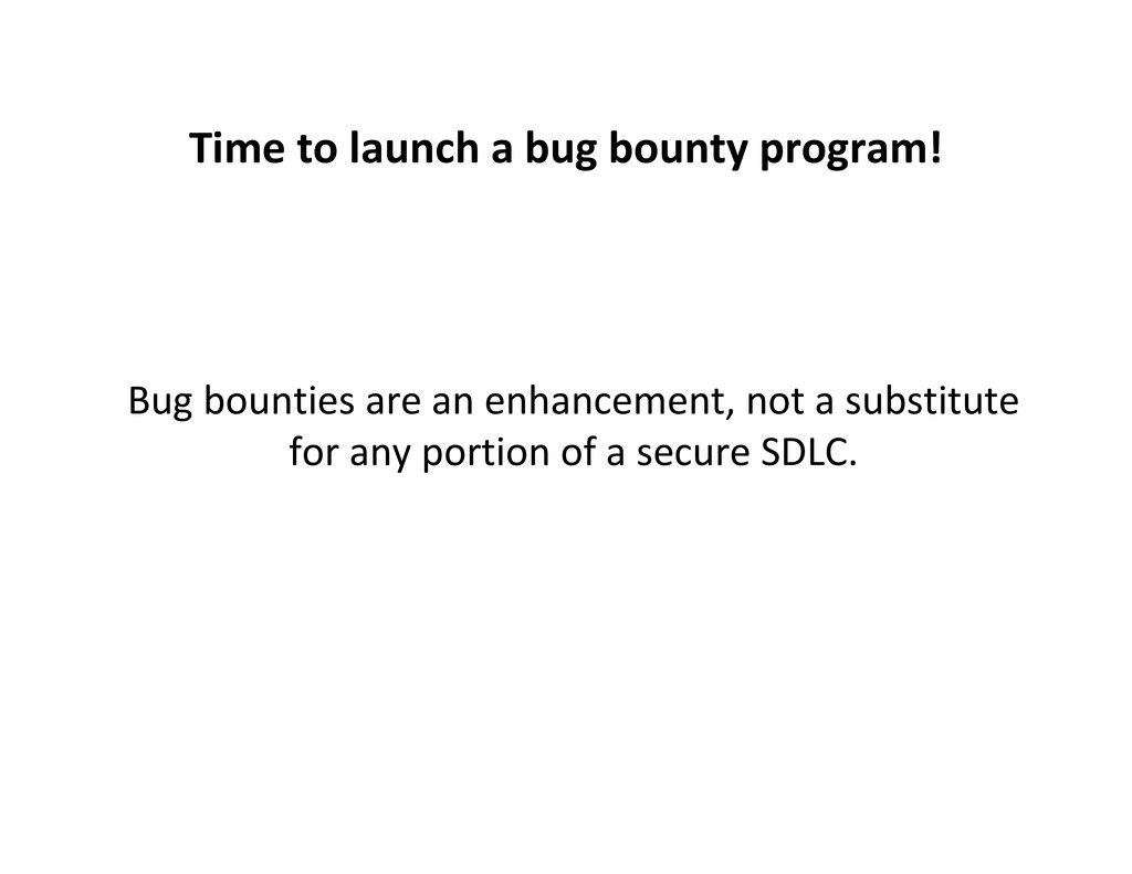 Time to launch a bug bounty program! Bug bounti...