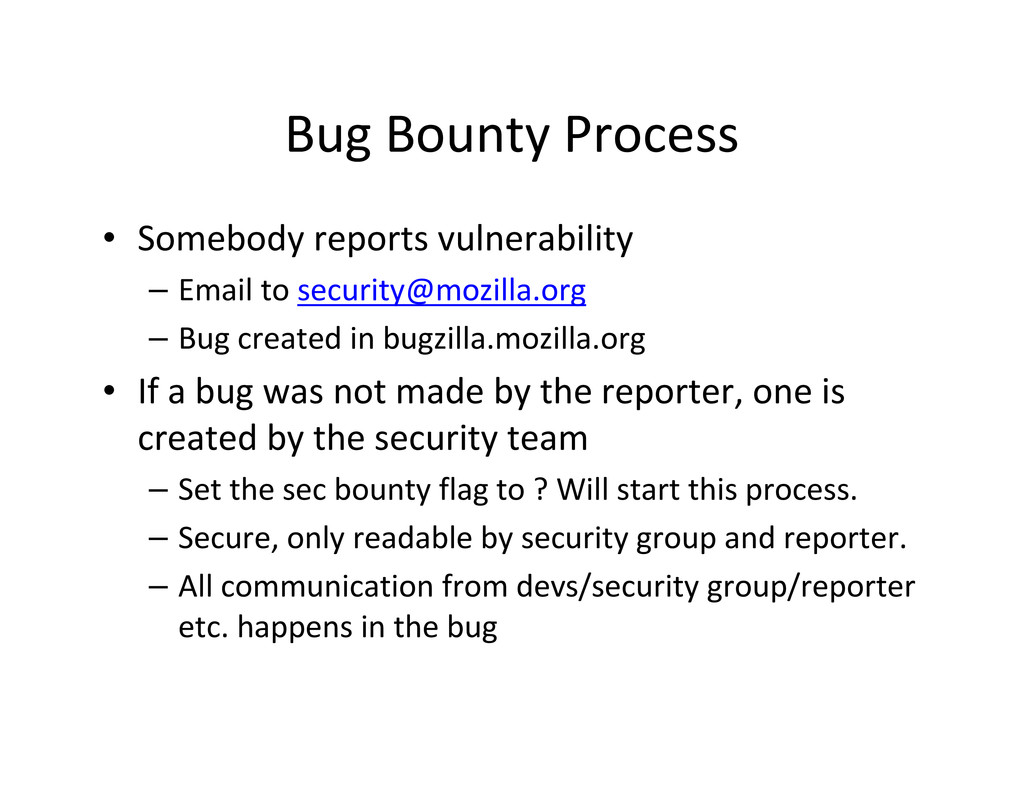 Bug Bounty Process • Somebody reports vulnerabi...