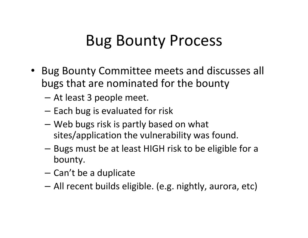 Bug Bounty Process • Bug Bounty Committee meets...
