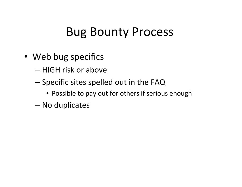 Bug Bounty Process • Web bug specifics – HIGH r...