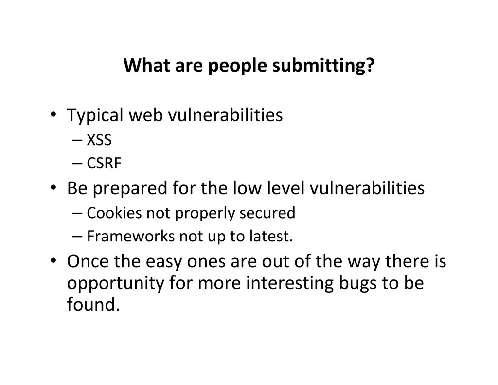 What are people submitting? • Typical web vulne...