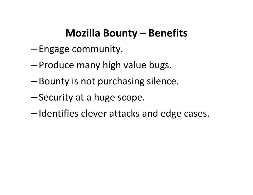 Mozilla Bounty – Benefits –Engage community. –P...