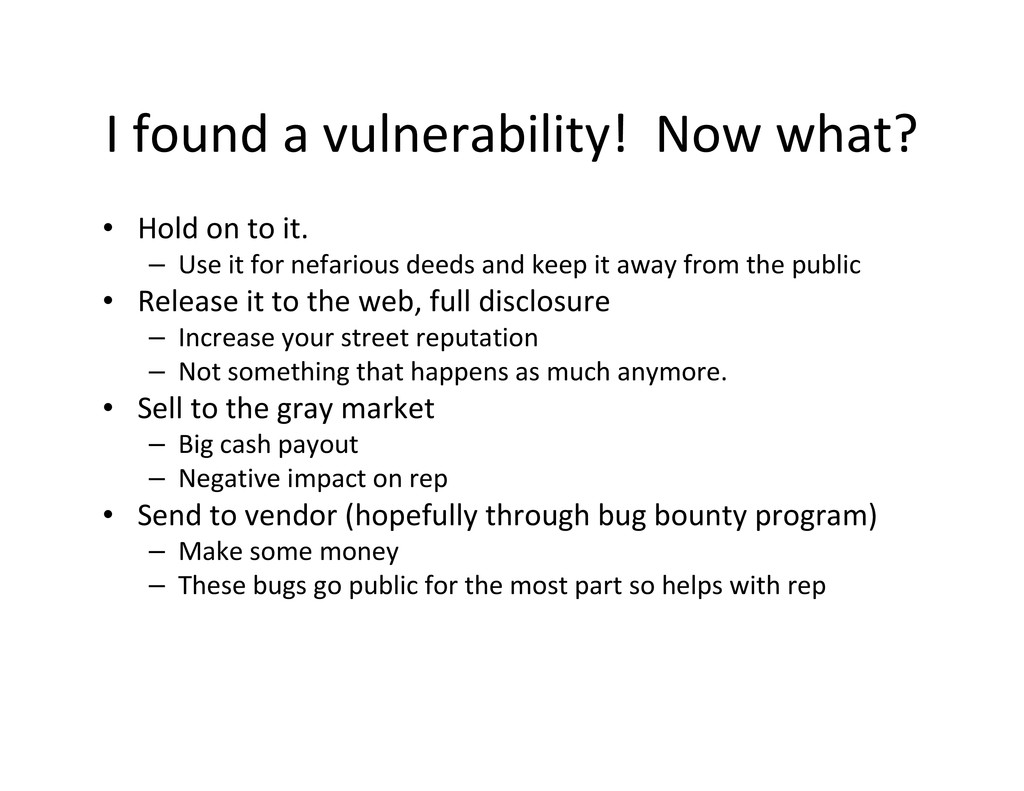 I found a vulnerability! Now what? • Hold on to...
