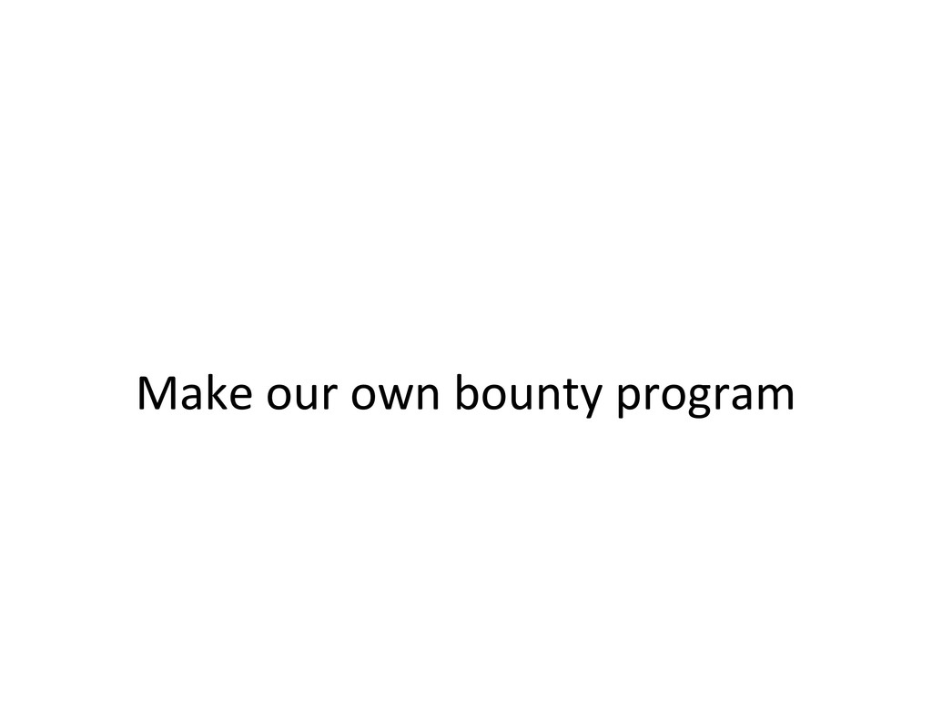 Make our own bounty program