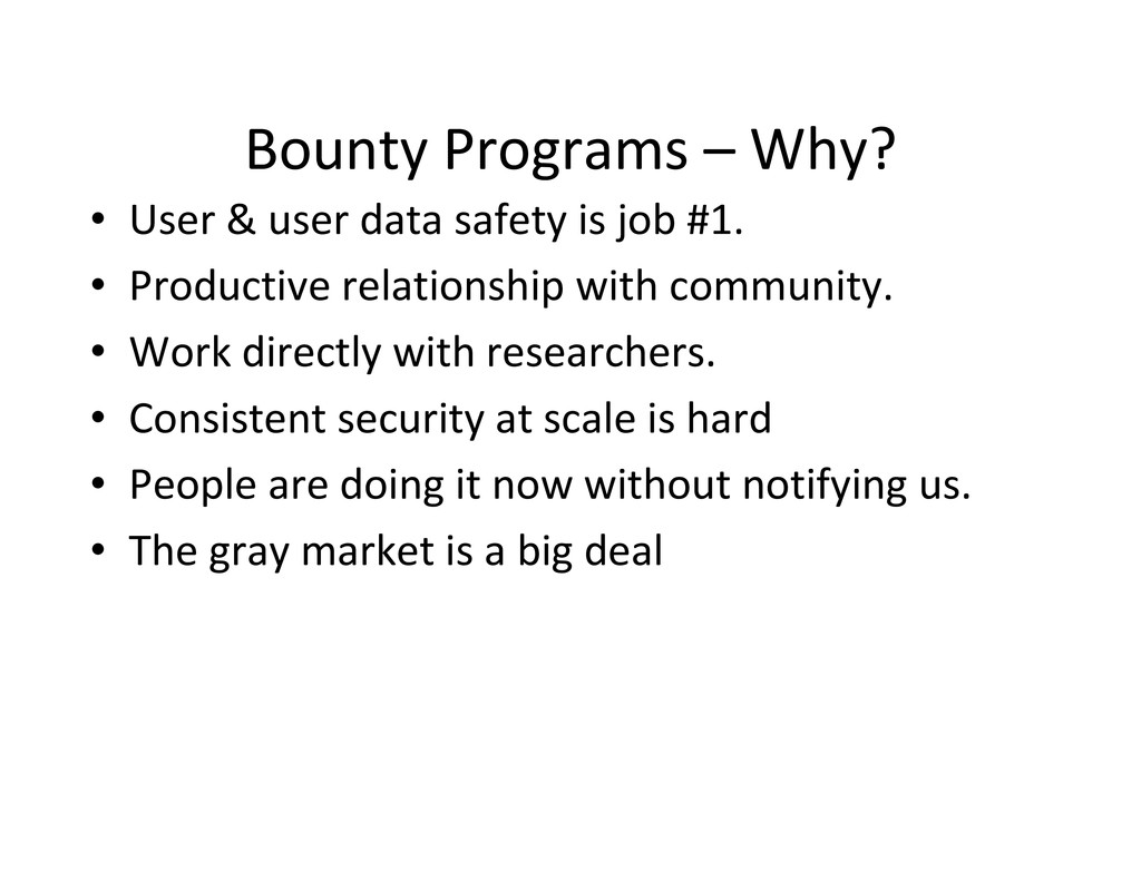 Bounty Programs – Why? • User & user data safet...